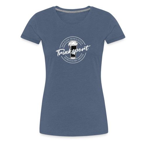 Trinksport - Frauen Premium T-Shirt