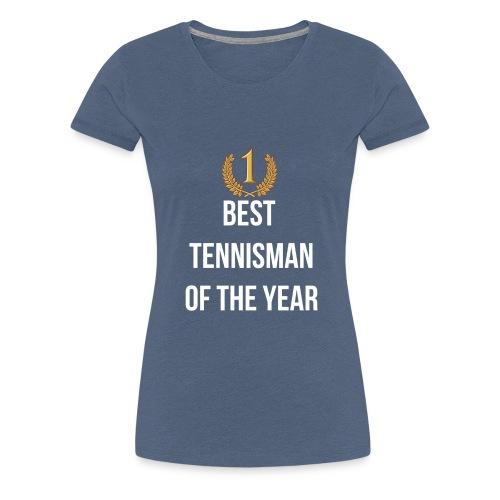 Best tennisman of the year - T-shirt Premium Femme
