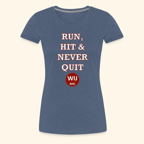 Run Hit never Quit - Vrouwen Premium T-shirt