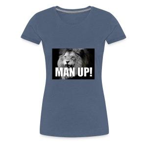Man up - Premium T-skjorte for kvinner