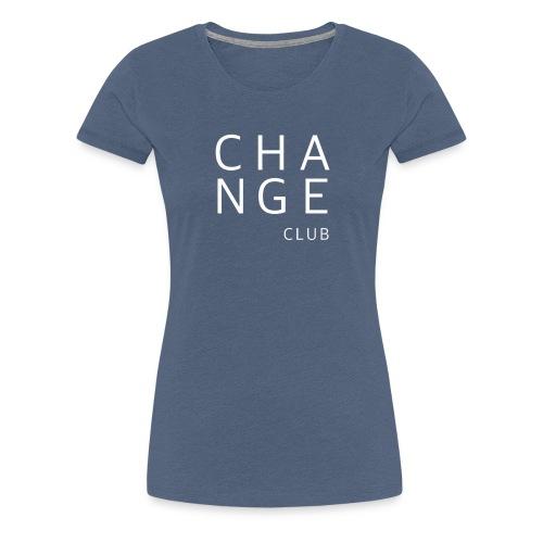 ChangeClub white - Frauen Premium T-Shirt