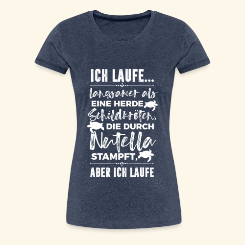 Laufen & Joggen | Langsamer als Schildkröten - Frauen Premium T-Shirt
