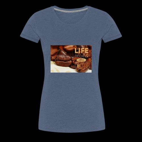 Das Leben beginnt nach dem Kaffee - Frauen Premium T-Shirt