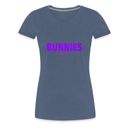 BUNNIES. ENOUGH SAID - Women's Premium T-Shirt