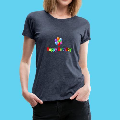 Happy Birthday tolle Geschenk-Idee - Frauen Premium T-Shirt
