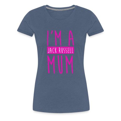 I'm a JACK RUSSELL Mum - Frauen Premium T-Shirt