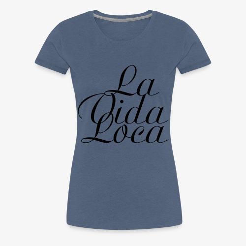 La vie est folle - T-shirt Premium Femme