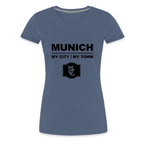 MY CITY MY TOWN - Frauen Premium T-Shirt