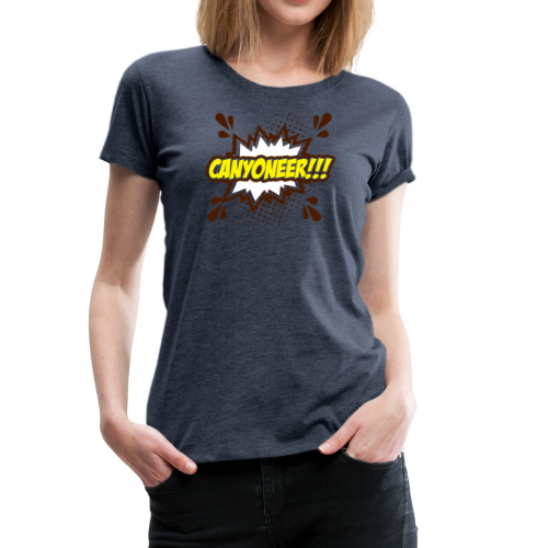 Canyoneer!!! - Frauen Premium T-Shirt