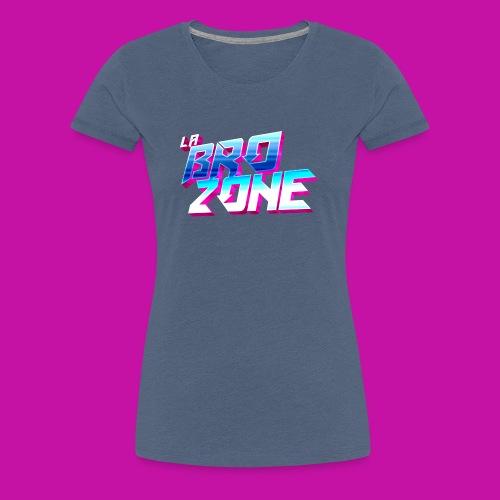 La BroZone ! - T-shirt Premium Femme