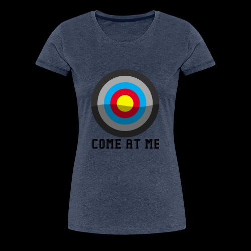 Come At Me - Dame premium T-shirt