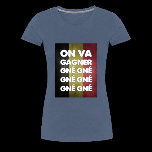 On va gagner gné gné gné gné gné gné - T-shirt Premium Femme