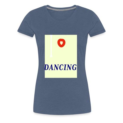 I Love Dancing Motiv 1 - Frauen Premium T-Shirt