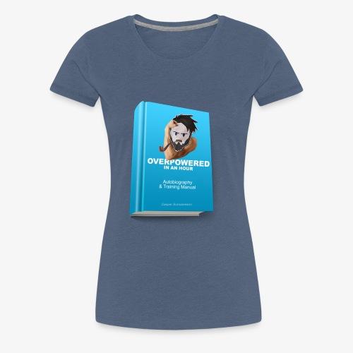 overpoweredshirt - Dame premium T-shirt