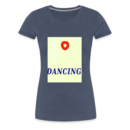 I Love Dancing Motiv 1 - Frauen Premium T-Shirt