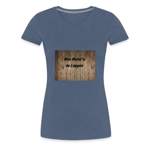 Wos Wuist'n - Frauen Premium T-Shirt