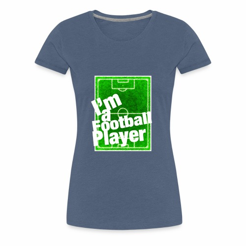 Football Player - Maglietta Premium da donna