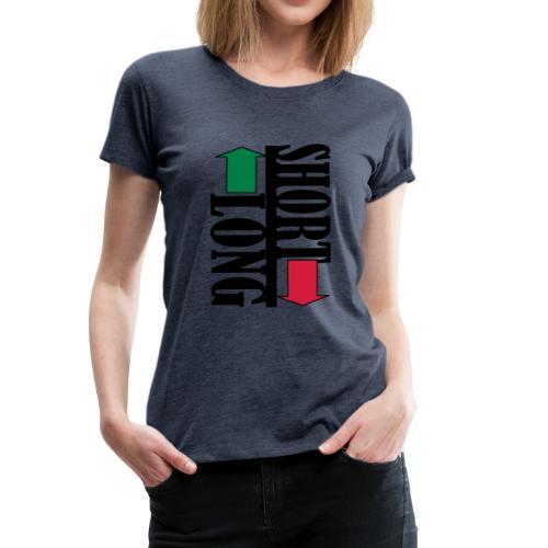 Long oder Short? - Frauen Premium T-Shirt