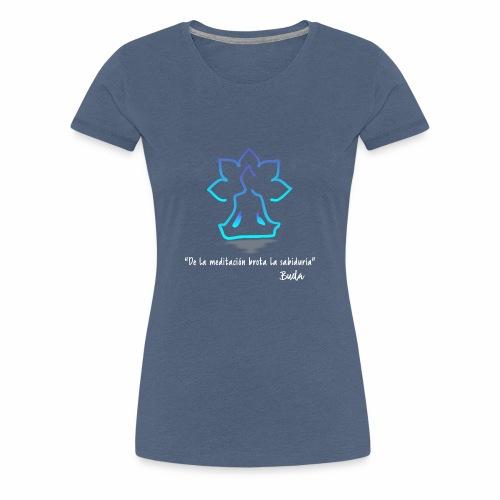 De la meditación brota la sabiduría blanco - Camiseta premium mujer