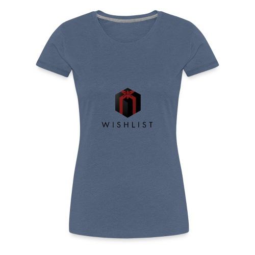 Wishlist - bb - Frauen Premium T-Shirt