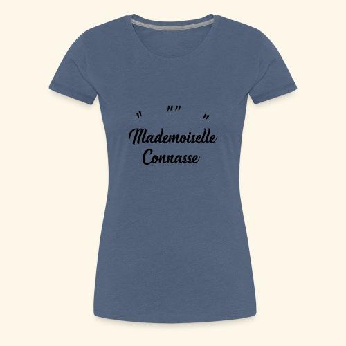 Mademoiselle Connasse - T-shirt Premium Femme