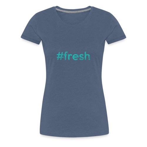#fresh green - Frauen Premium T-Shirt