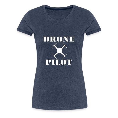 Drone Pilot - Vrouwen Premium T-shirt