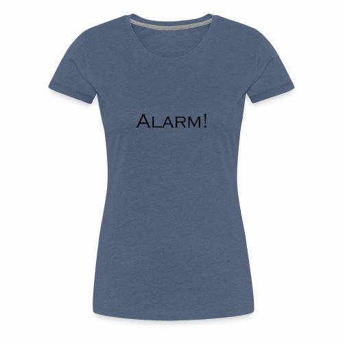 Alarm - Frauen Premium T-Shirt