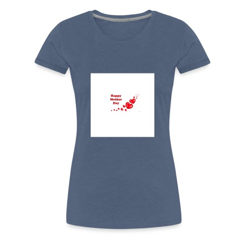 happy mother day - Women's Premium T-Shirt