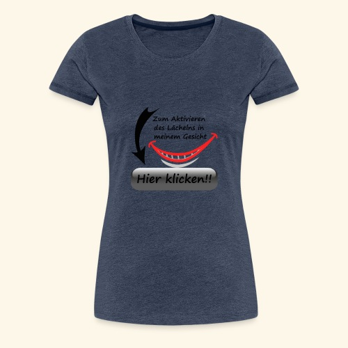 Lächeln Lachen Button Freude Gesicht Spaß flirten - Frauen Premium T-Shirt