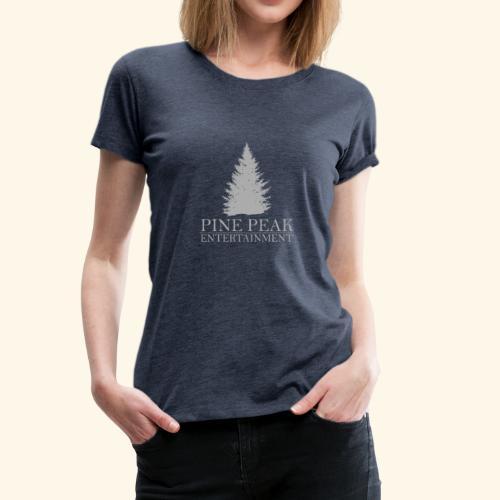 Pine Peak Entertainment Grey - Vrouwen Premium T-shirt