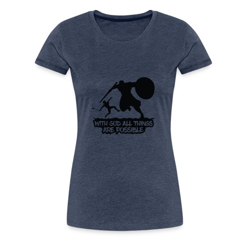 WITH GOD ALL THINGS ARE POSSIBLE - T-Shirt - Frauen Premium T-Shirt