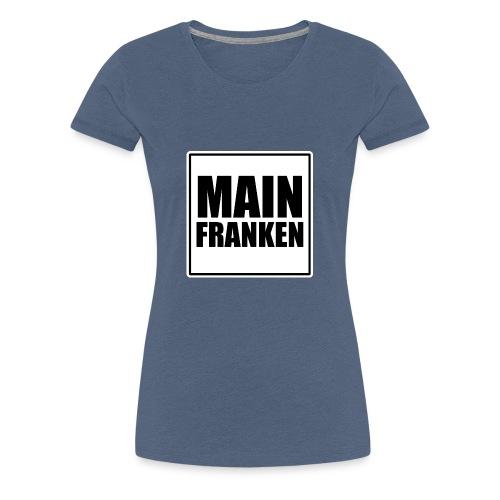 MAIN FRANKEN - Frauen Premium T-Shirt