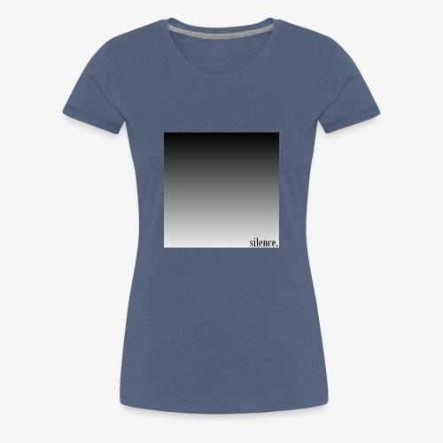 Stille - Frauen Premium T-Shirt