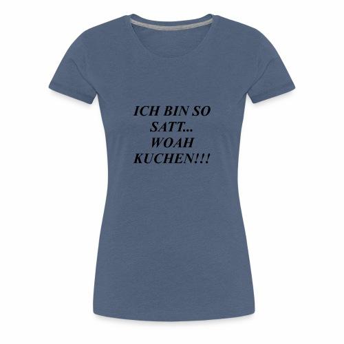 kuchen essen - Frauen Premium T-Shirt
