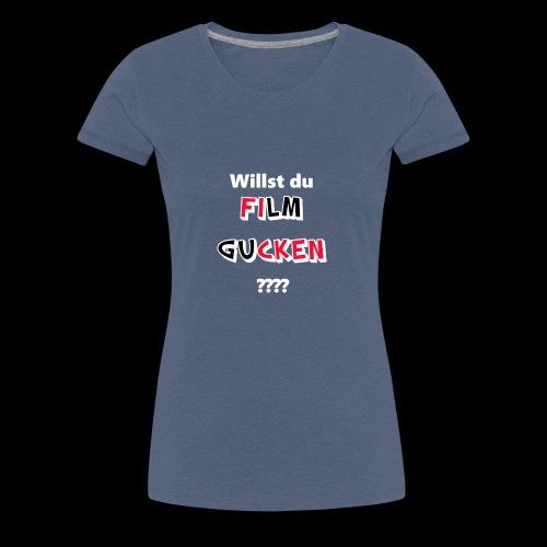 Willst du Film gucken?? - Frauen Premium T-Shirt