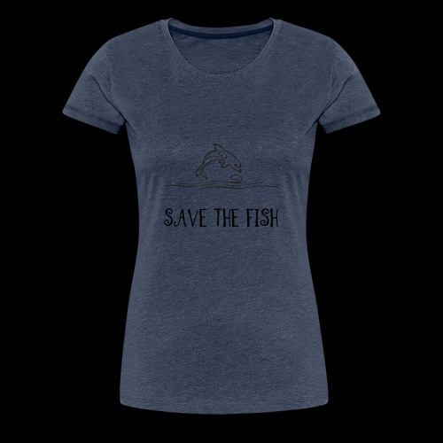 Save the fish - Dame premium T-shirt