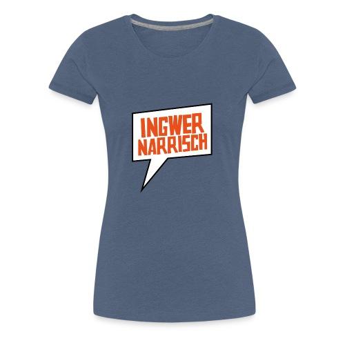 Ingwer Narrisch Logo - Frauen Premium T-Shirt