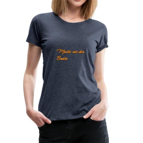 Aufschrift mit Mutti ist die Beste - Frauen Premium T-Shirt