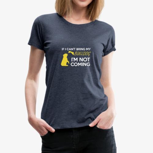 Hund / Dog Motiv mit Spruch – Wenn ich nicht meine - Frauen Premium T-Shirt