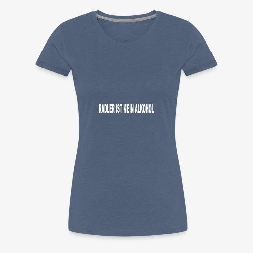 Radler ist kein Alkohol - Frauen Premium T-Shirt
