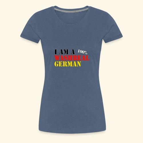 I'm a washreal German - ein waschechter Deutscher - Frauen Premium T-Shirt