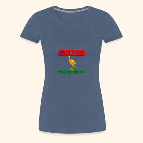 leg day - Frauen Premium T-Shirt