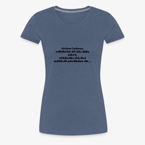 Schule für Arbeiten und Klausuren - Frauen Premium T-Shirt