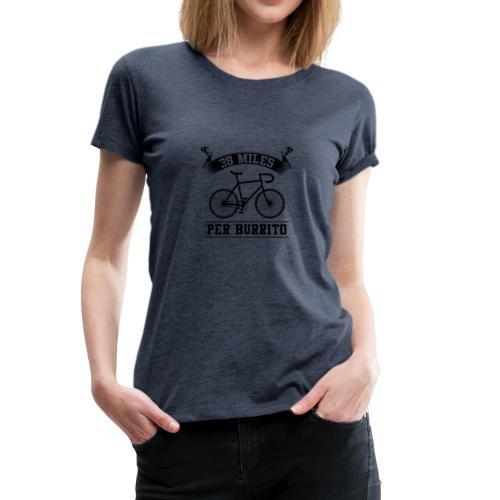 38 Miles Per Burrito schwarzes Fahrrad - Frauen Premium T-Shirt
