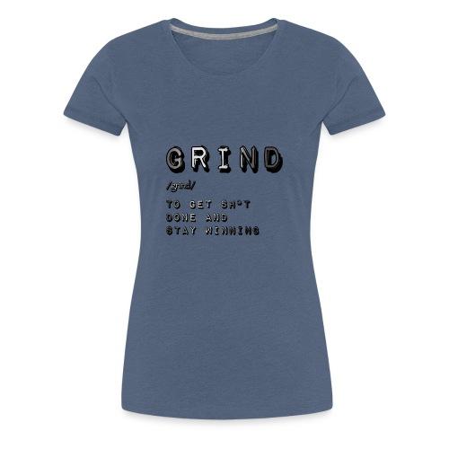Grind - Women's Premium T-Shirt