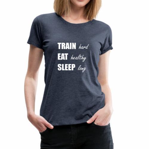 009 train hard eat healthy weiss - Frauen Premium T-Shirt