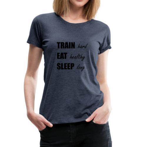 009 train hard eat healthy schwarz - Frauen Premium T-Shirt