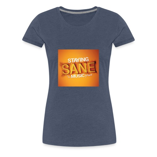 Staying Sane In The Music Game Design - Women's Premium T-Shirt