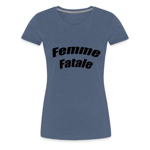 femme fatale - T-shirt Premium Femme